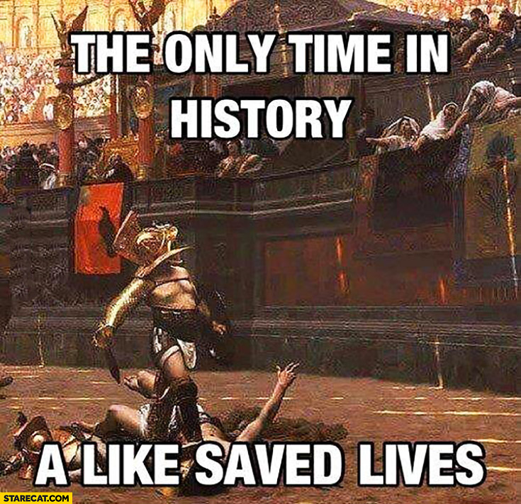 The only time in history a like saved lives gladiators fighting