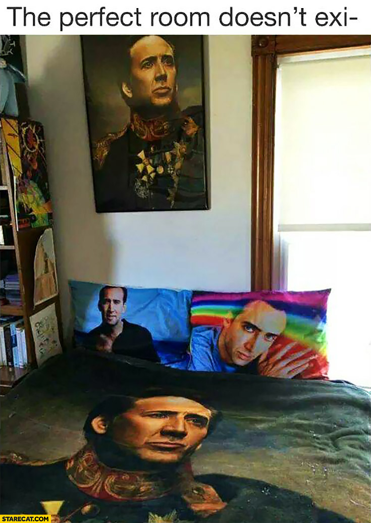 The perfect room doesn't exist Nicolas Cage room