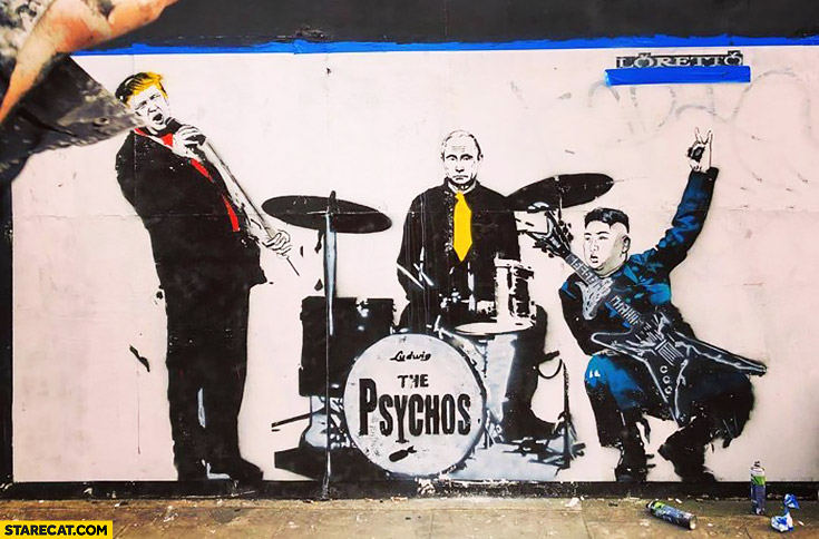 The psychos band Trump Putin Kim Jong Un graffiti street art
