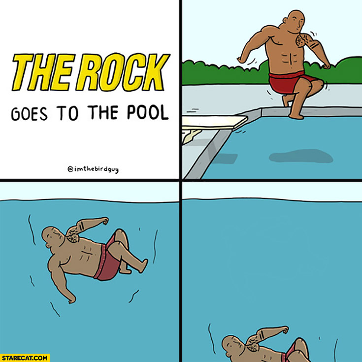 The Rock goes to pool. Falls to the bottom comic
