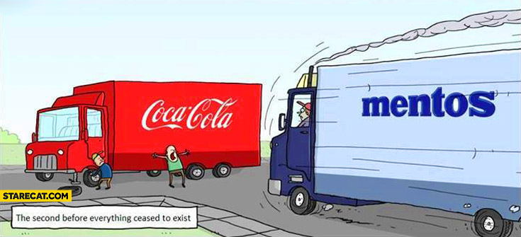 The second before everything ceased to exist Mentos truck hits Coca-Cola truck