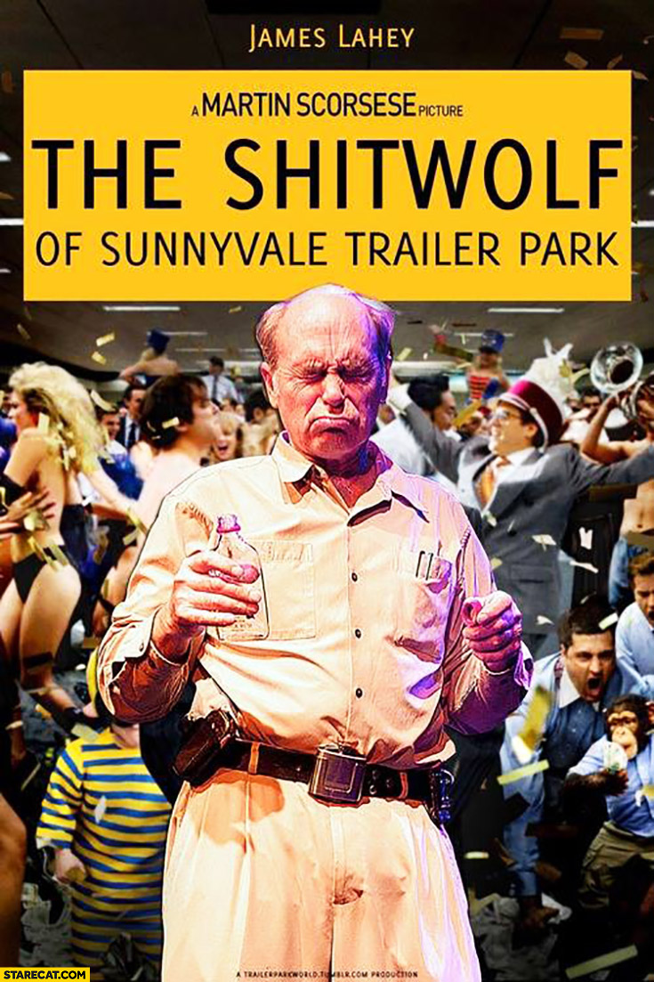 The Shitwolf of Sunnyvale trailer park Martin Scorsese film