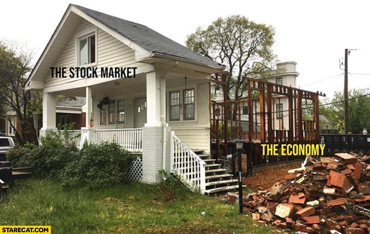 The stock market house vs the economy collapsed trashed
