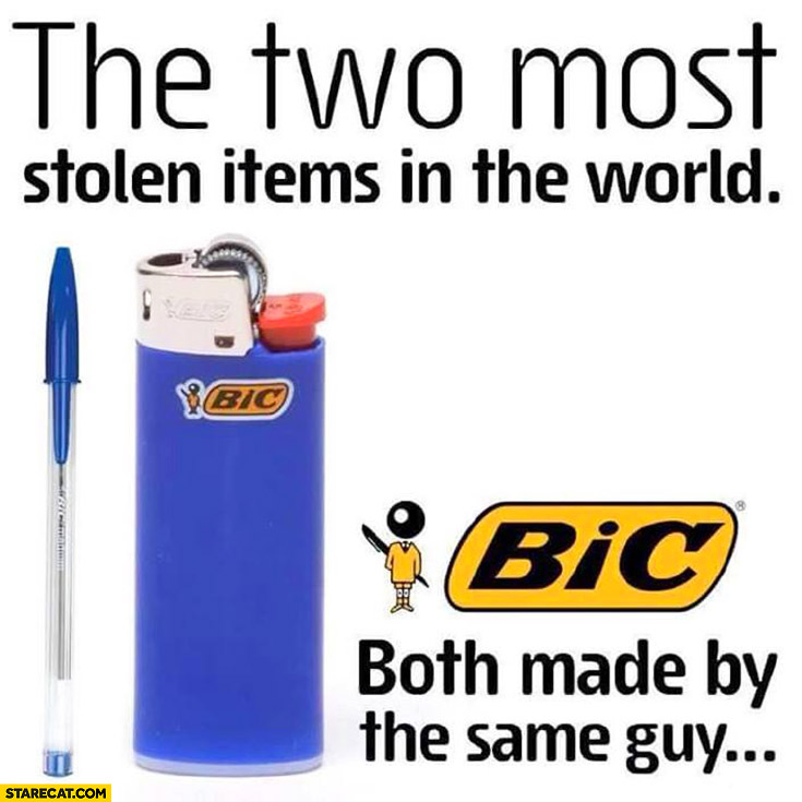 The two most stolen items in the world both made by the same guy: BIC pen, lighter