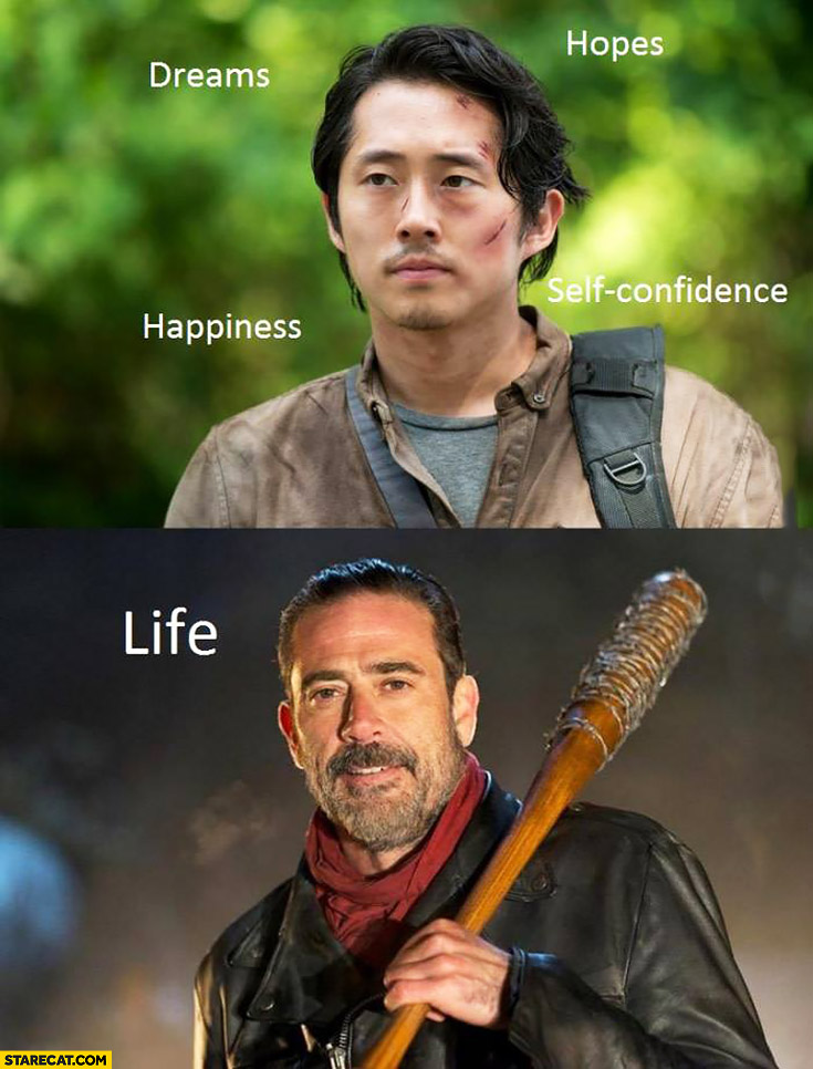 The Walking Dead dreams hopes happiness self confidence vs life