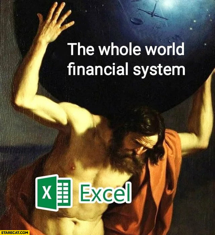 The whole world financial systems held by Excel