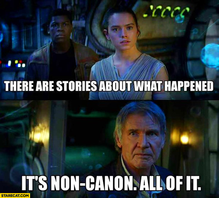 There are stories about what happened, it's non-canon, all of it. Han Solo Star Wars