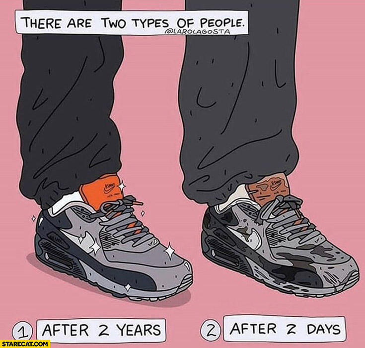 There are two types of people: clean, dirty shoes after 2 years, 2 days