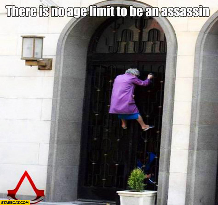 There is no age limit to be an assassin