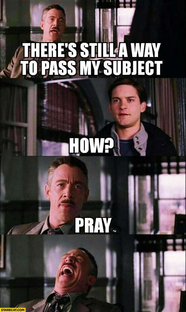 There's still a way to pass my subject. How? Pray