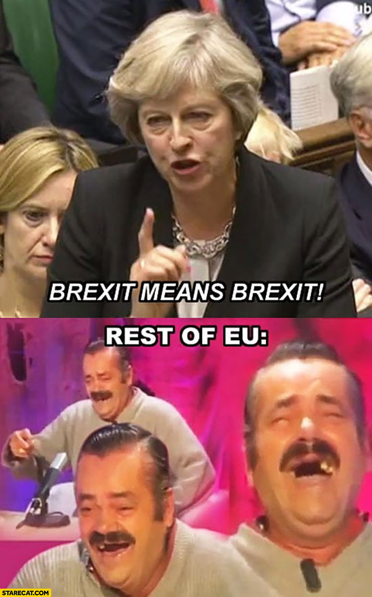 Theresa May Brexit means Brexit rest of European Union laughing