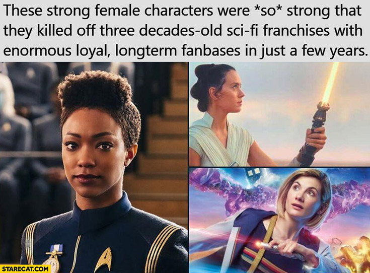 These strong female characters were so strong that killed off three decades old sci fi franchises fanbases in just a few years Star Wars Star Trek