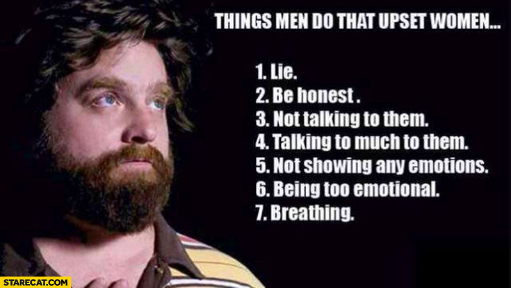 Things men do that upset women lie be honest talking too much not talking breathing