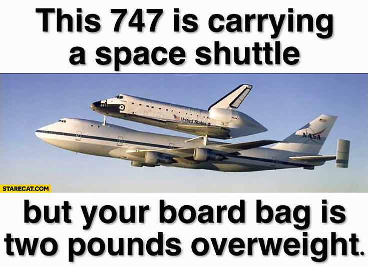 This Boeing 747 is carrying a space shuttle but your bag is two pounds overweight