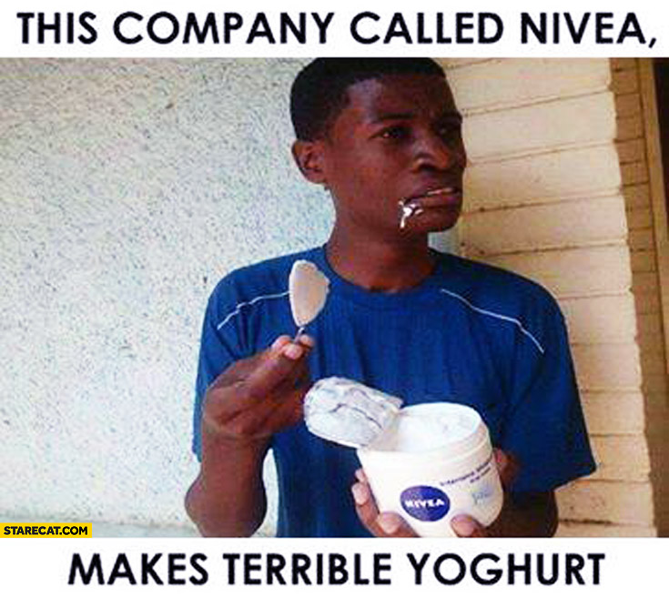 This company called Nivea makes terrible yoghurt