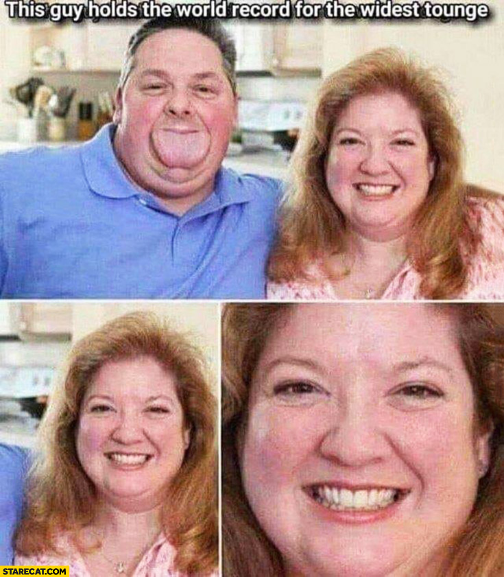 This guy holds the world record for the widest tongue happy wife