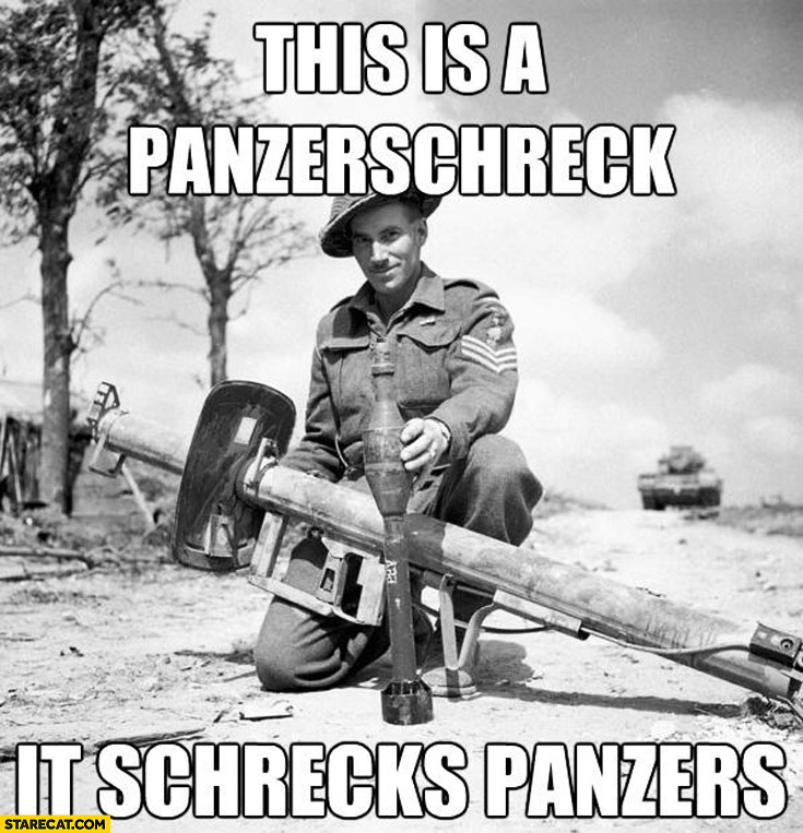 This is a panzerschreck it schrecks panzers
