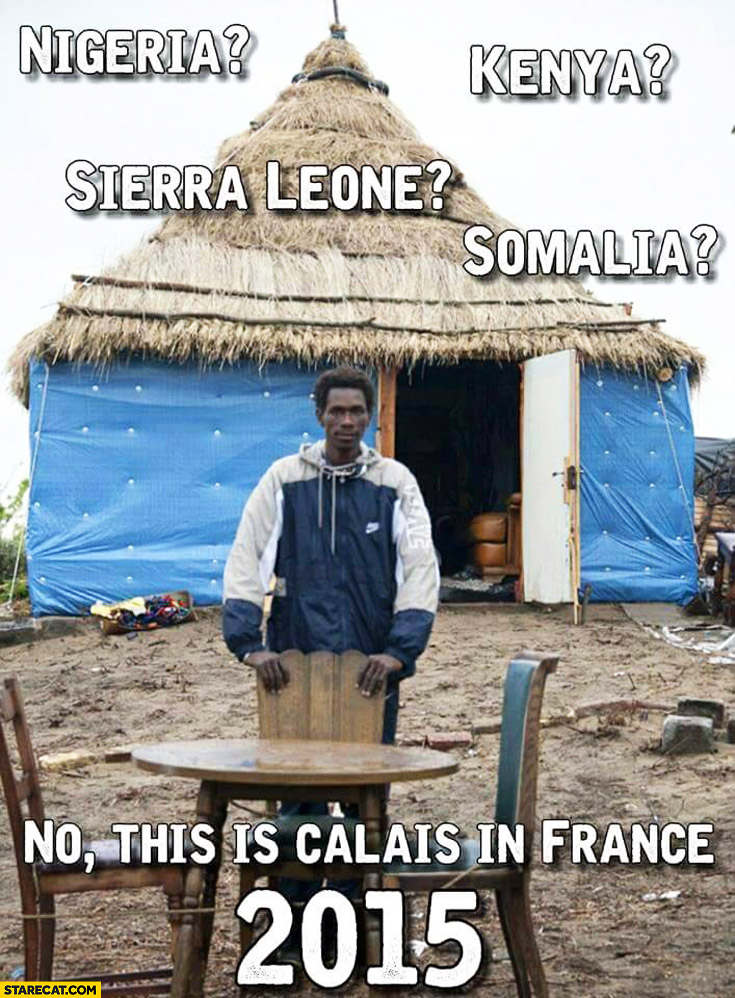 This is Calais in France looking like Africa 2015 fail