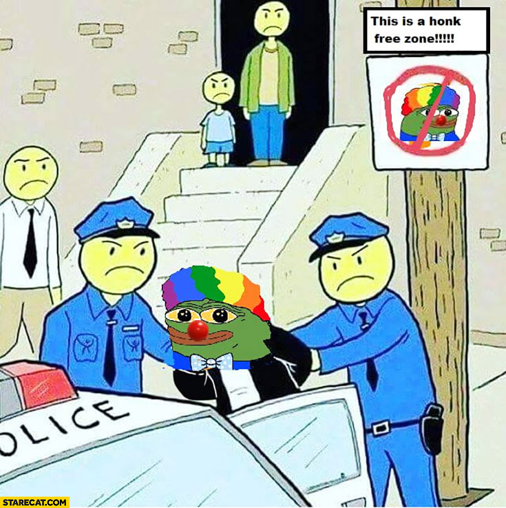 This is honk free zone honk meme arrested clown Pepe the frog