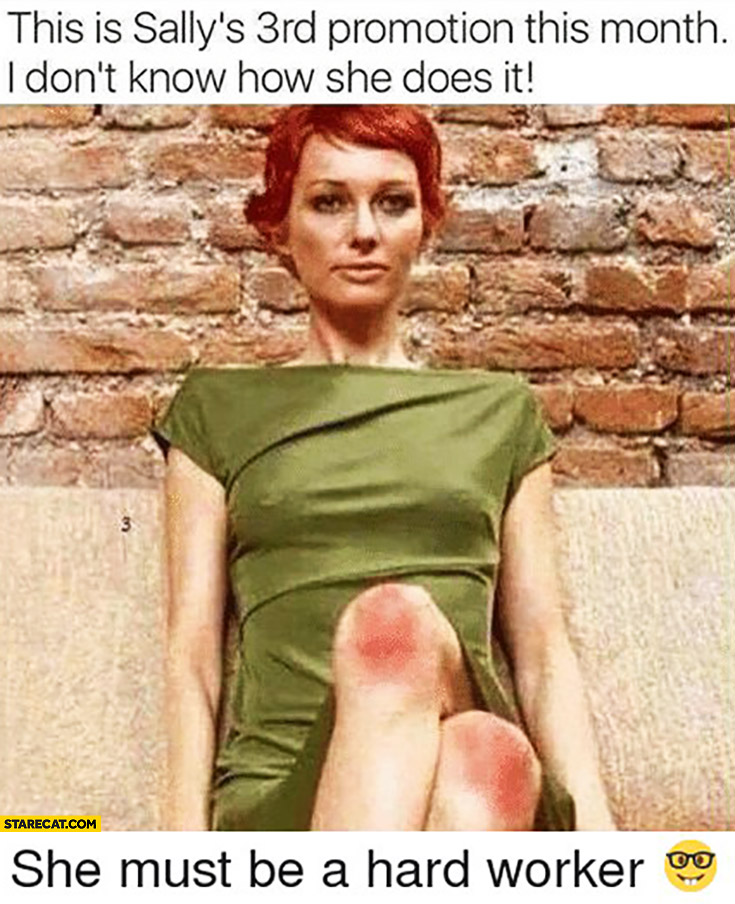 This is Sally's 3rd promotion this month. I don't know how she does it, she must be a hard worker. Red knees