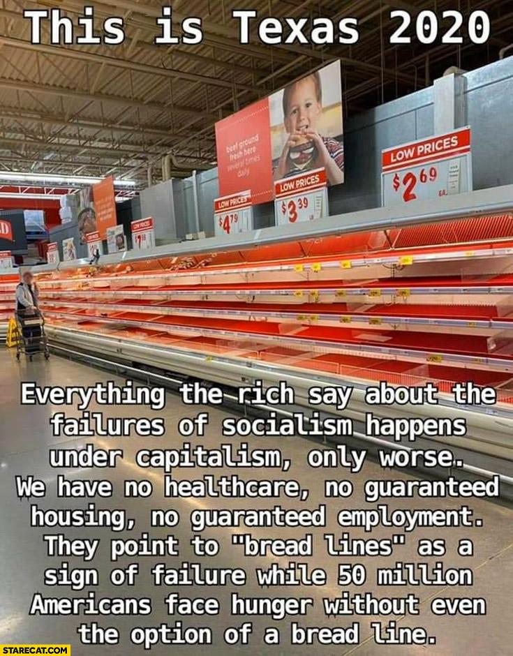 This is Texas 2020 empty shop shelves, no healthcare, no housing, no employment