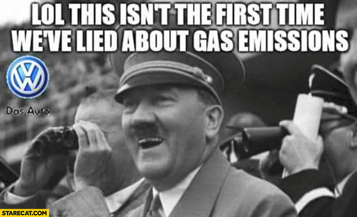 This isn't the first time we've lied about gas emissions hitler Volkswagen