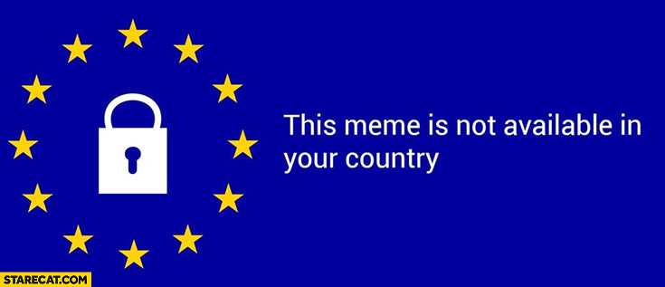This meme is not available in your country EU copyright law
