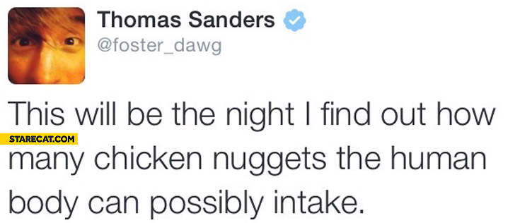 This will be the night I find out how many chicken nuggets the human body can possibly intake