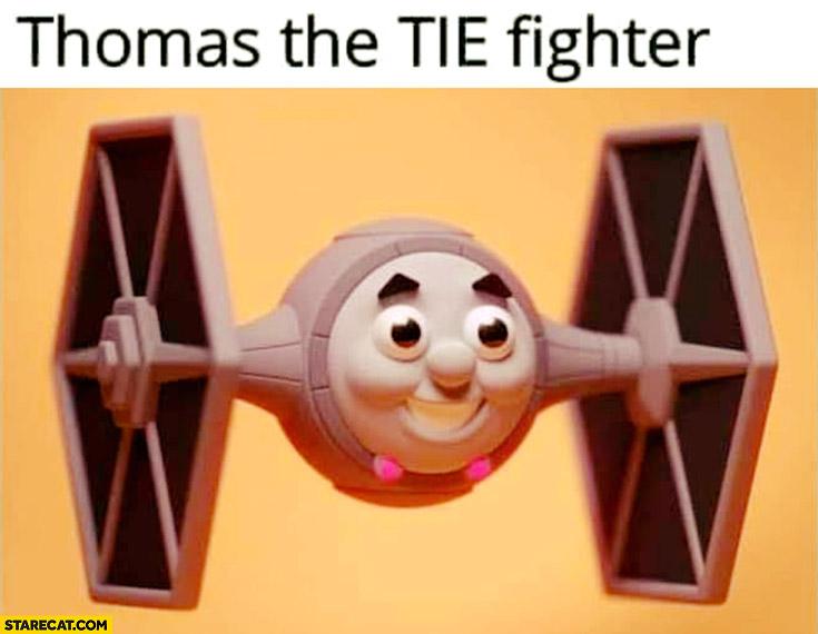 Thomas the Tie Fighter Thomas the train