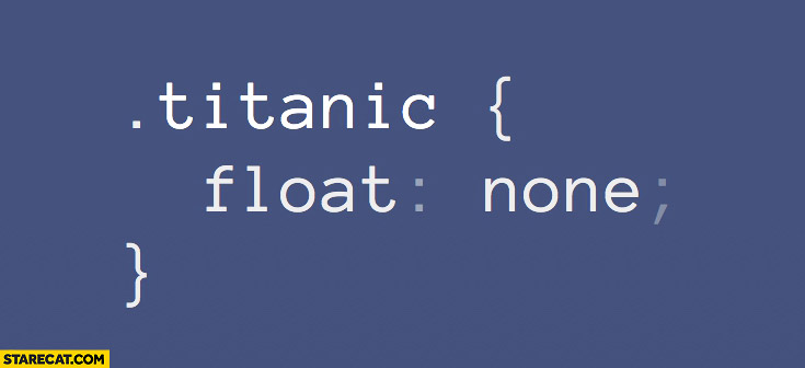 .titanic { float: none; } CSS programming