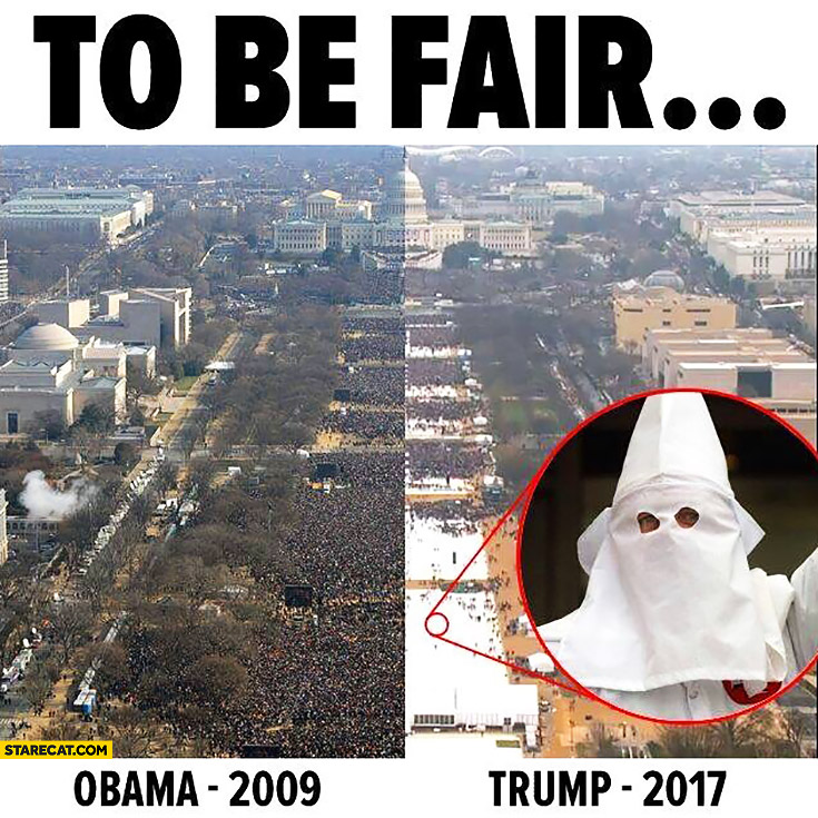 To be fair: inauguration Obama 2009, Trump 2017 white empty area is ku klux klan