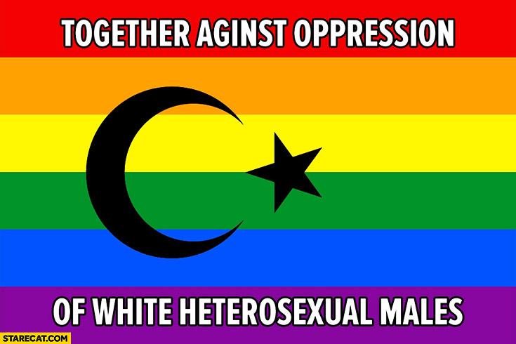 Together against opression of white heterosexual males rainbow flag islam Turkish