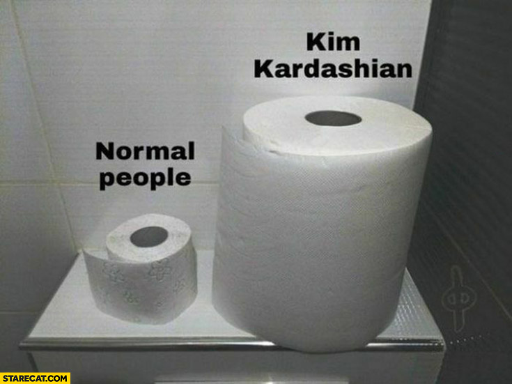 Toilet paper normal people vs Kim Kardashian