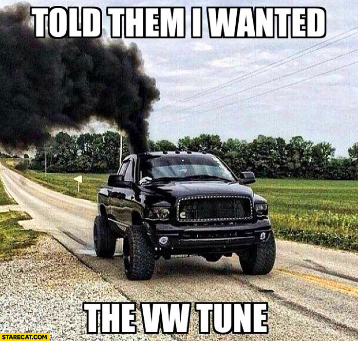 Told them I wanted the Volkswagen tune pickup diesel black smoke exhaust