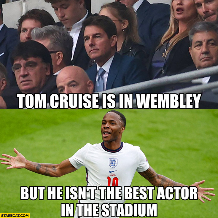 Tom Cruise is at Wembley but he isn't the best actor in the stadium Sterling England Euro 2020