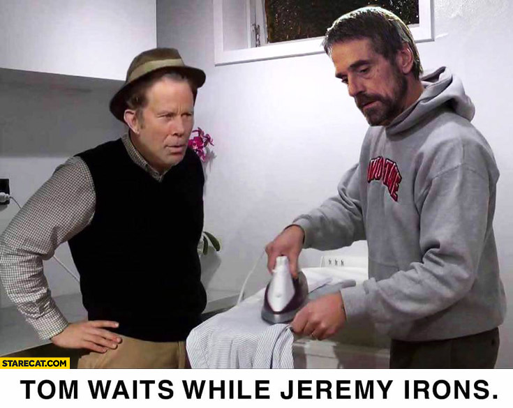 tom-waits-while-jeremy-irons.jpg