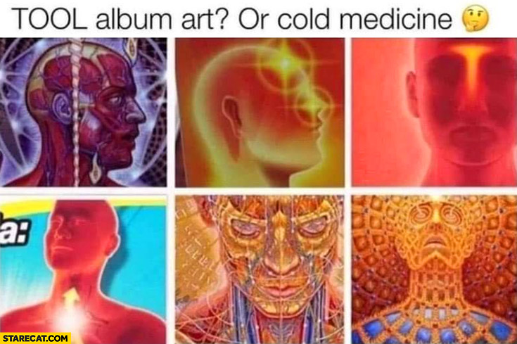 Tool album art or cold medicine guess which is which