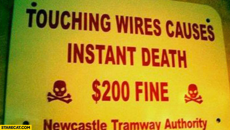 Touching wires causes instant death 200 dollars fine warning sign