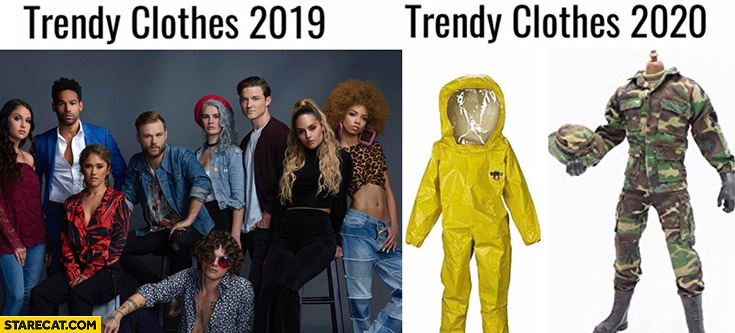 Trendy clothes 2019 vs trendy clothes 2020 biohazard suit soldier uniform