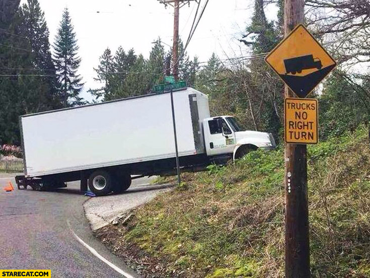 Trucks no right turn warning sign happened exactly this