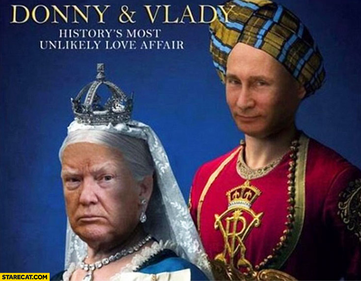 Trump Putin Donny and Vlady history's most unlikely love affair