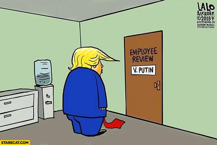 Trump waiting for employee review Putin