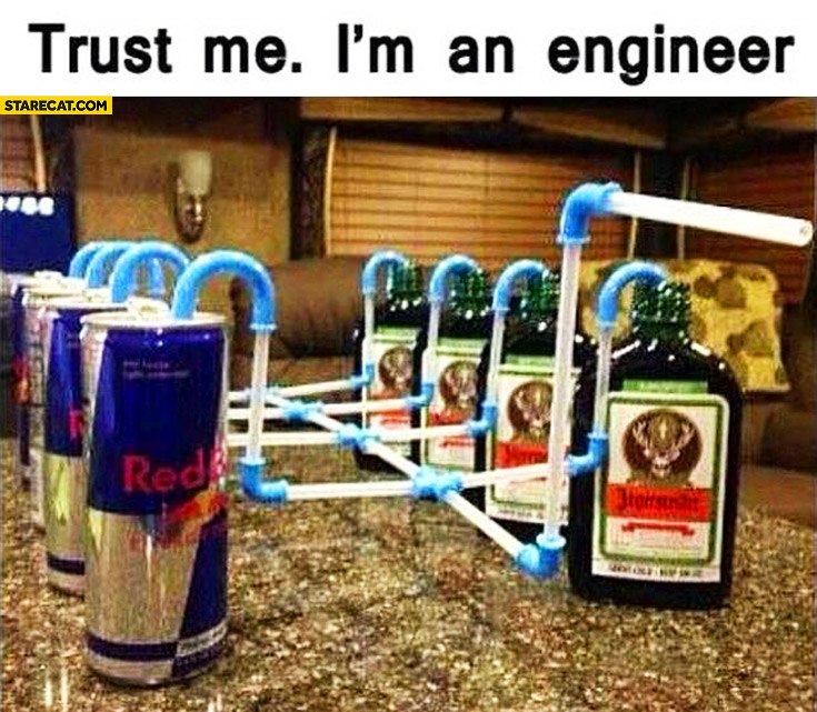 Trust me I'm an engineer RedBull alcohol vodka pipe system