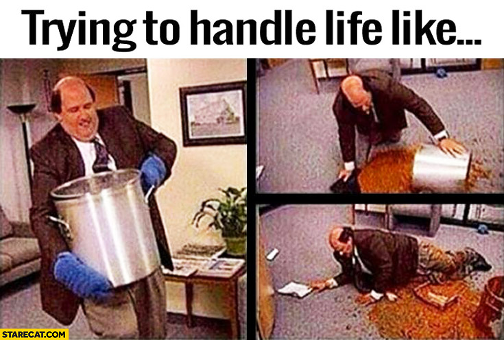 Trying to handle life like fail