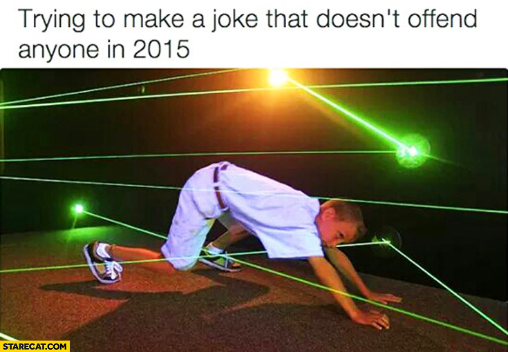 Trying to make a joke that doesn't offend anyone in 2015 laser lights