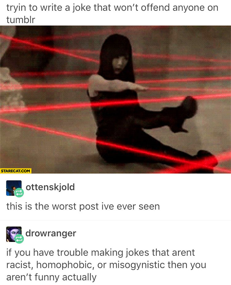 Trying to write a joke that won't offend anyone on tumblr