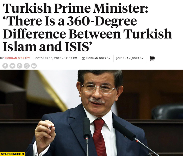 Turkish prime minister: there is a 360 degree difference between Turkish Islam and ISIS Ahmet Davutoglu