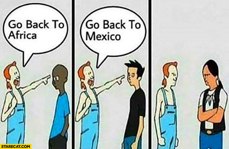 Typical American Redneck: go back to Africa, go back to Mexico, confused when facing an Indian