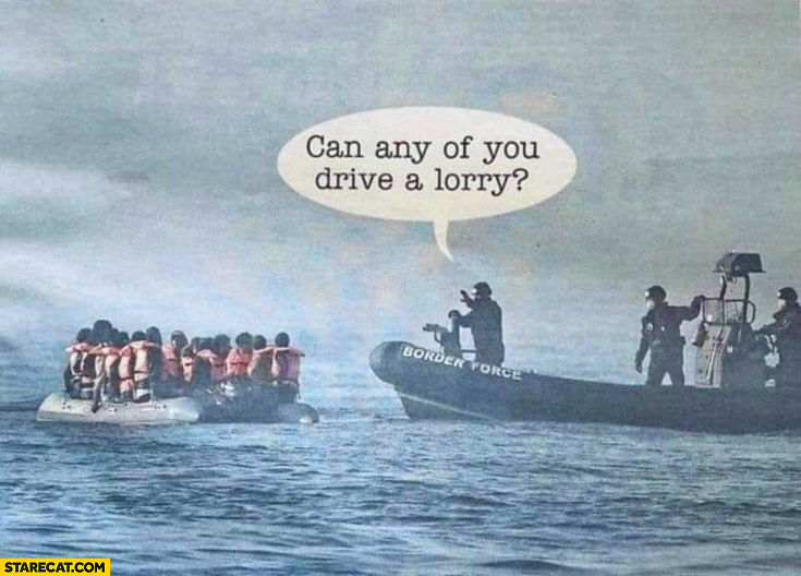 UKk immigrants border force asking can any of you drive a lorry?