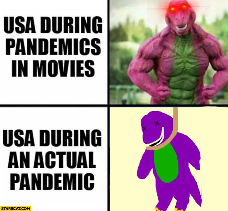 USA during pandemics in movies vs USA during an actual pandemic dinosaur fail